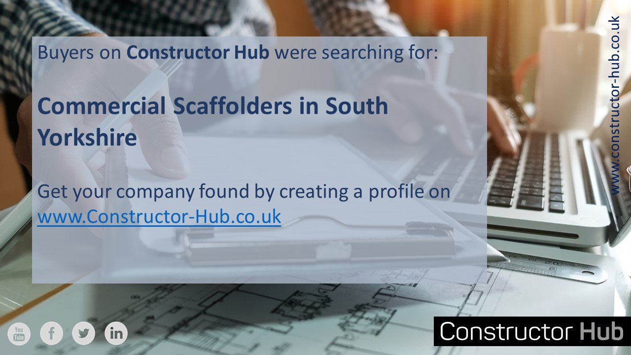 Constructor Hub Buyers Searching for Scaffolders in South Yorkshire